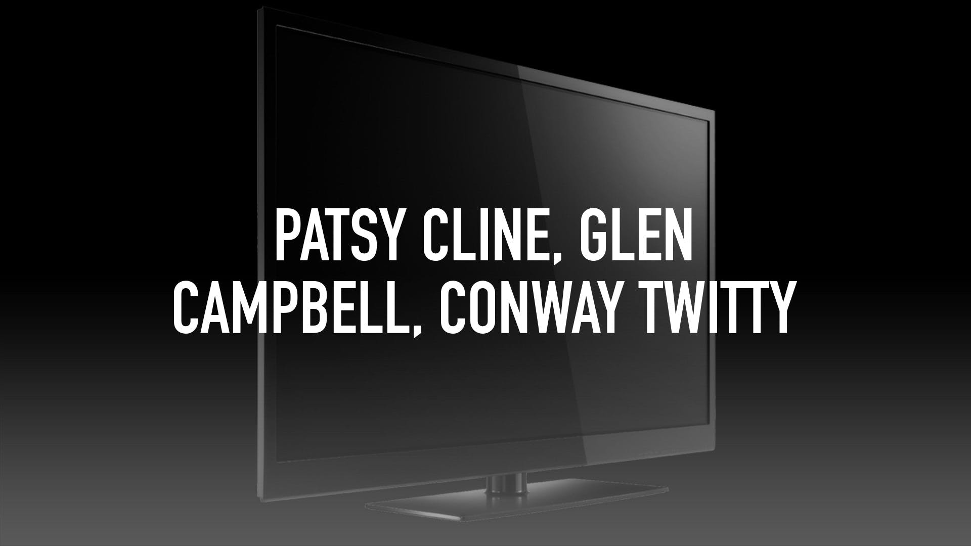 Watch Patsy Cline, Glen Campbell, Conway Twitty | Stream on fuboTV