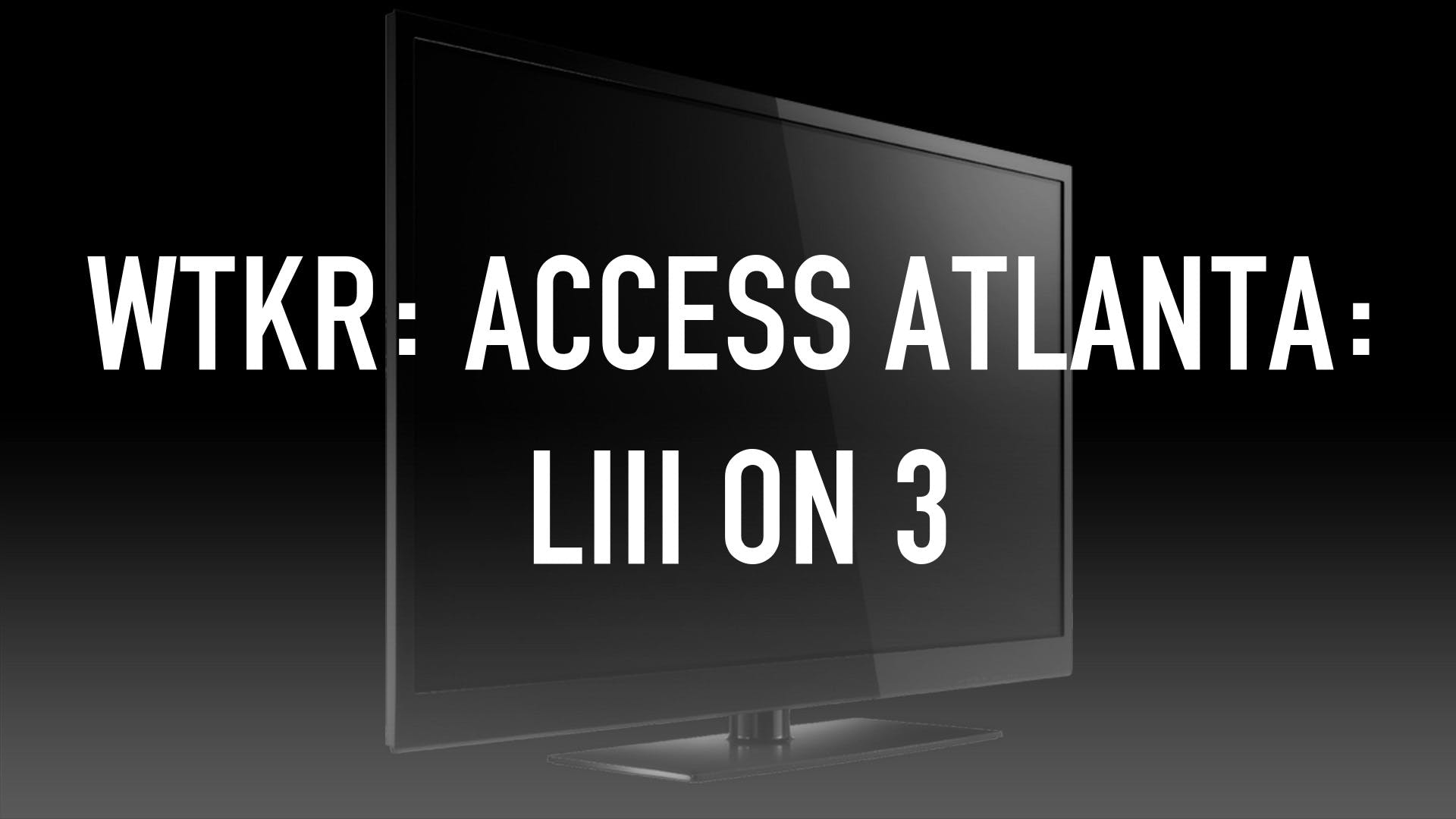 Watch WTKR: Access Atlanta: LIII on 3   Stream on fuboTV